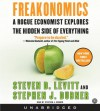 Freakonomics: A Rogue Economist Explores the Hidden Side of Everything - Steven D. Levitt, Stephen J. Dubner
