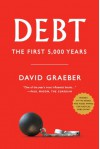Debt: The First 5,000 Years. by David Graeber - David Graeber