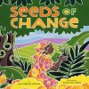 Seeds of Change: Planting a Path to Peace - Jen Cullerton Johnson, Sonia Lynn Sadler