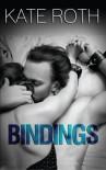 Bindings (Volume 1) - Kate Roth