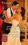 His Thirty-Day Fiancee (Rich, Rugged And Royal #2) - Catherine Mann