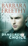 Dangerous Choice (Off The Grid: FBI #5) - Barbara Freethy