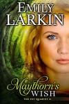 Maythorn's Wish - Emily Larkin