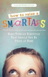 How to Raise a Smart Ass - Lucia Walinchus