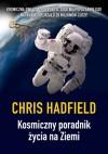 Kosmiczny poradnik zycia na Ziemi - Chris Hadfield