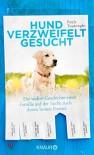 Hund verzweifelt gesucht: Die wahre Geschichte einer Familie auf der Suche nach ihrem besten Freund - Pauls Toutonghi, Elisabeth Liebl