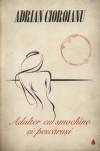 Adulter cu smochine și pescăruși - Adrian Cioroianu
