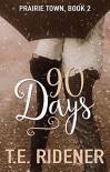 90 Days - T.E. Ridener
