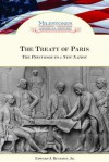 The Treaty of Paris: The Precursor to a New Nation - Edward J. Renehan Jr.