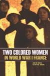 Two Colored Women in World War I France - Addie W. Hunton, Kathryn M. Johnson