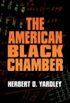 The American Black Chamber (Bluejacket Books) - Herbert O. Yardley