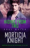 Hiding From Two (Soul Match #3) - Morticia Knight