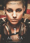Arena 1 (Book #1 in the Survival Trilogy) - Morgan Rice