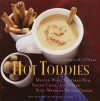Hot Toddies: Mulled Wine, Buttered Rum, Spiced Cider, and Other Soul-Warming Winter Drinks - Christopher O'Hara, William A. Nash