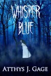 Whisper Blue - Atthys J. Gage