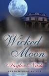 Wicked Moon - Taylor Nash
