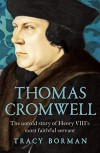 Thomas Cromwell: The Untold Story of Henry VIII's Most Faithful Servant - Tracy Borman