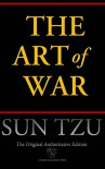 The Art of War (Chiron Academic Press - The Original Authoritative Edition) - Sun Tzu