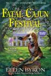 Fatal Cajun Festival - Ellen Byron