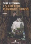 I segreti di Markham Thorpe - Giles Waterfield
