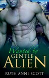 Alien Romance: Wanted by Gentle Alien (Uoria Mates Book 3): A Sci-fi Alien Warrior Invasion Abduction Romance (Uoria Mates Series) - Ruth Anne Scott