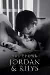 Jordan & Rhys - Sue  Brown