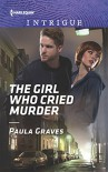 The Girl Who Cried Murder (Campbell Cove Academy) - Paula Graves