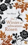 Der Winter der schwarzen Rosen - Nina Blazon