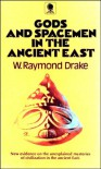 Gods And Spacemen In The Ancient East - Walter Raymond Drake