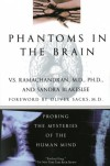 Phantoms in the Brain. Probing the Mysteries of the Human Mind - Vilayanur Ramachandran