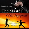 The Master Will Appear - L.A. Witt, Michael Ferraiuolo