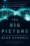 The Big Picture: On the Origins of Life, Meaning, and the Universe Itself - Sean Carroll