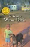 Gracias A Winn Dixie - Alberto Jimenez Rioja, Kate DiCamillo