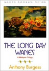 The Long Day Wanes: A Malayan Trilogy (The Norton Library) - Anthony Burgess