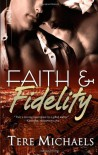 Faith & Fidelity (Faith, Love and Devotion, #1) - Tere Michaels