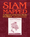 Siam Mapped: A History of the Geo-Body of a Nation - Thongchai Winichakul