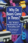 Why Do Buses Come in Threes? The Hidden Mathematics of Everyday Life - Rob Eastaway;Jeremy Wyndham
