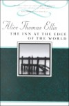 The Inn at the Edge of the World - Alice Thomas Ellis