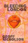 Bleeding London - Geoff Nicholson