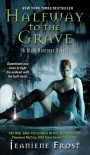 Halfway to the Grave (Night Huntress, #1) - Jeaniene Frost