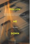 Follow Me Down - Kio Stark