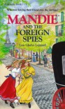 Mandie and the Foreign Spies - Lois Gladys Leppard
