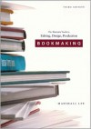 Bookmaking: Editing, Design, Production - Marshall Lee