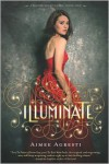 Illuminate (Gilded Wings Series #1) - Aimee Agresti