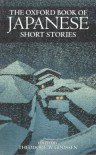 The Oxford Book Of Japanese Short Stories - Theodore W. Goossen
