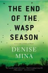 The End of the Wasp Season: A Novel - Denise Mina