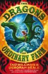 The Dragons of Ordinary Farm  - Tad Williams, Deborah Beale