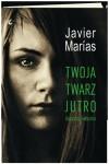 Twoja twarz jutro - Javier Marías, Ewa Zaleska