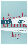 The Trunk Key (Kindle Single) - Carolyn Nash