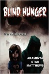 Blind Hunger - Araminta Star Matthews